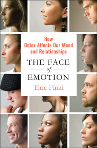 Botox for Depression, Eric Finzi, Faces of Emotion